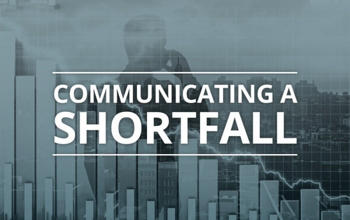 Communicating a Shortfall