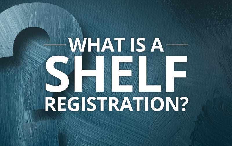 What is a Shelf Registration