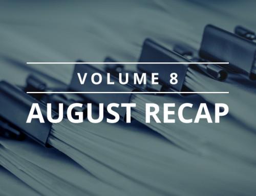 Volume 8 – August Recap