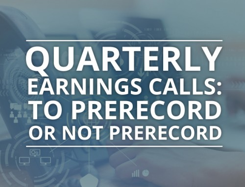Quarterly Earnings Calls: To Prerecord or Not Prerecord