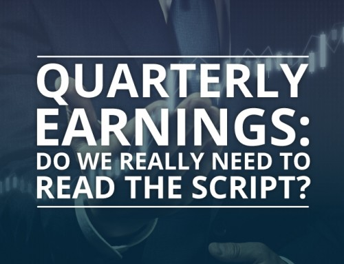 Quarterly Earnings – Do We Really Need to Read The Script?