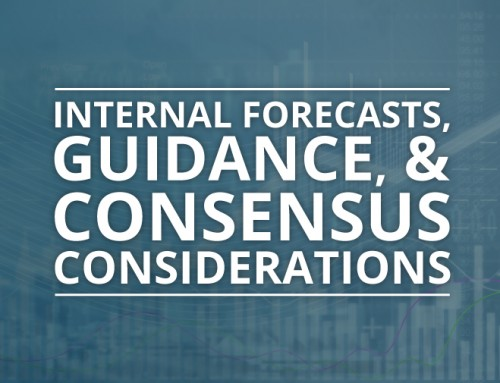 Internal Forecasts, Guidance and Consensus Considerations