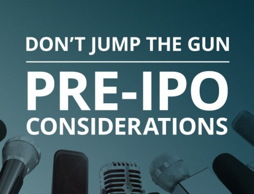 Don't Jump The Gun: Pre-IPO Considerations