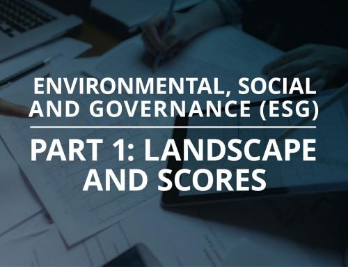 Environmental, Social & Governance (ESG) Part 1: Landscape & Scores
