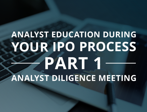 Analyst Education during Your IPO Process – Part I: Analyst Diligence Meeting