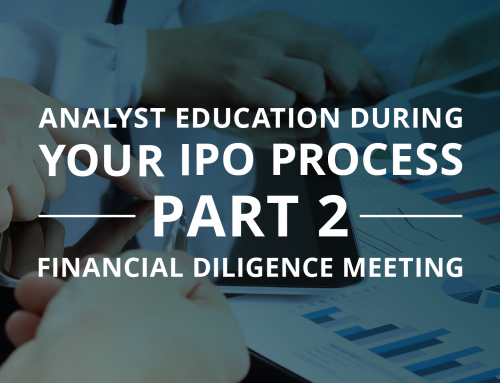 Analyst Education during Your IPO Process – Part II: Financial Diligence Meeting