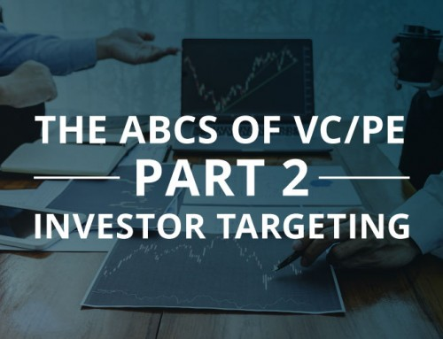 The ABCs of VC/PE: PART 2 – INVESTOR TARGETING